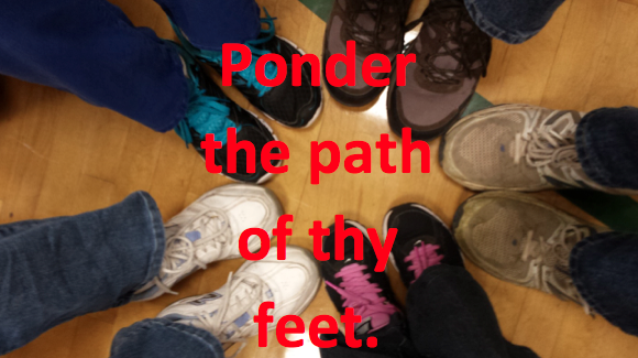Ponder the path of thy feet